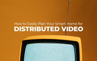 How to Easily Plan Your Smart Home for Distributed Video