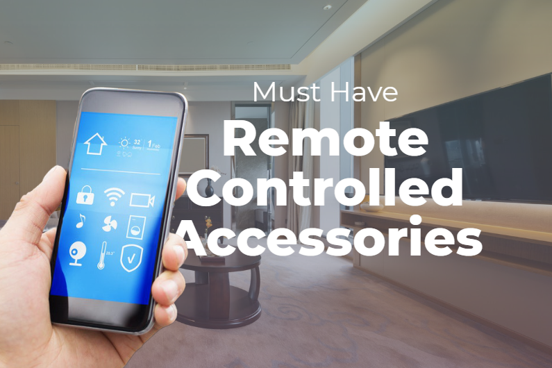 Must Have Remote Controlled Accessories